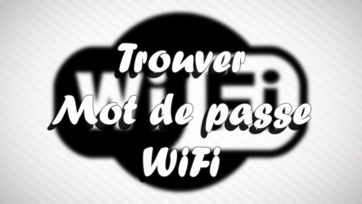 Comment retrouver le mot de passe wifi - Comment deposer une main courante ...